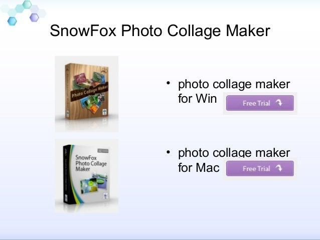 SnowFox Photo Collage Maker              • photo collage maker                for Win              • photo collage maker  ...