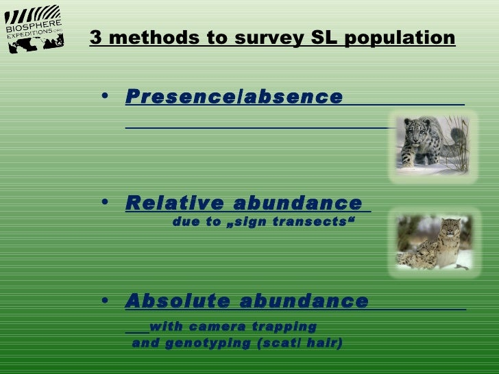 """3 methods to survey SL population• Presence/absence• Relative abundance        due to """"sign transects""""• Absolute abundance..."""
