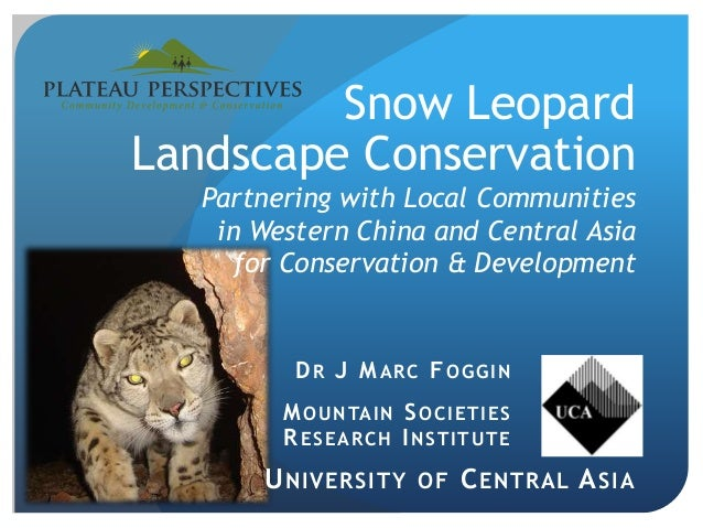 Snow Leopard Landscape Conservation Partnering with Local Communities in Western China and Central Asia for Conservation &...