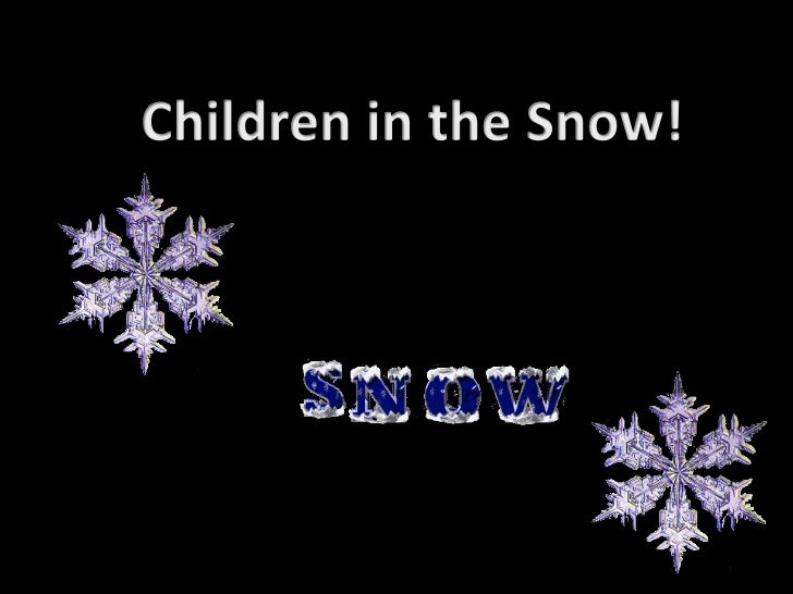Children in the Snow!<br />