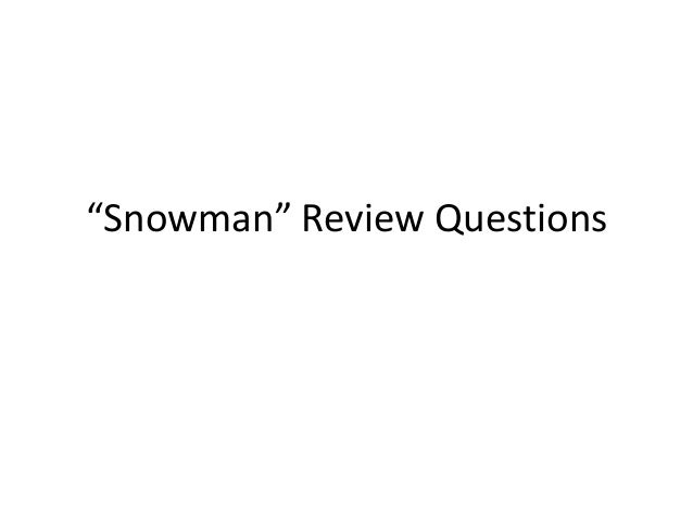 """Snowman"" Review Questions"