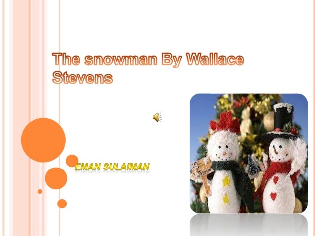 effective imagery in the poem the snow man by wallace stevens Cog psych quiz 3 study guide by evelyn_hinojosa includes 171 questions covering  the man was not surprised to find several  in their imagery study,.