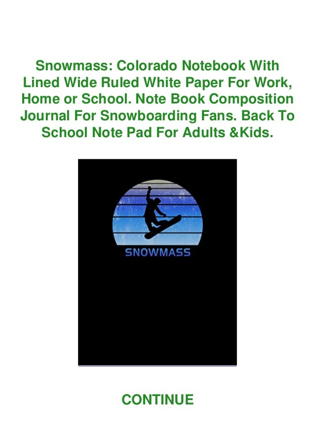 Snowmass: Colorado Notebook With Lined Wide Ruled White Paper For Work, Home or School. Note Book Composition Journal For ...