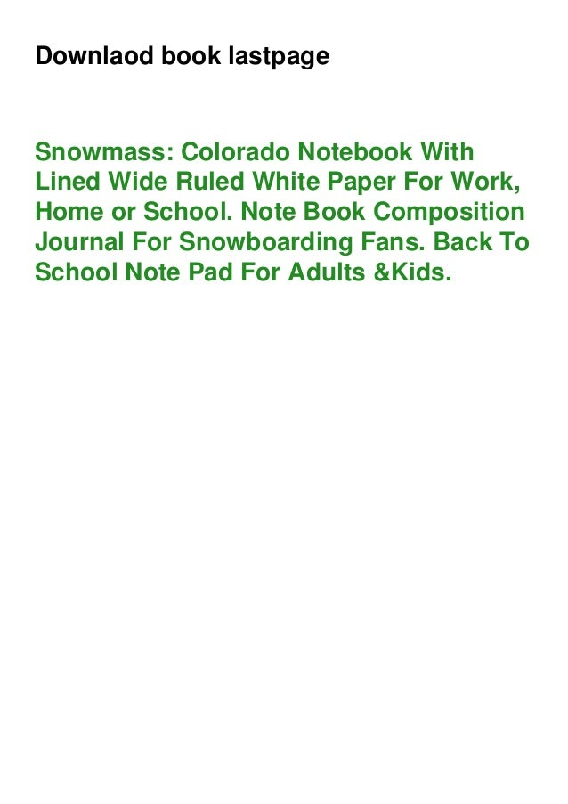Downlaod book lastpage Snowmass: Colorado Notebook With Lined Wide Ruled White Paper For Work, Home or School. Note Book C...