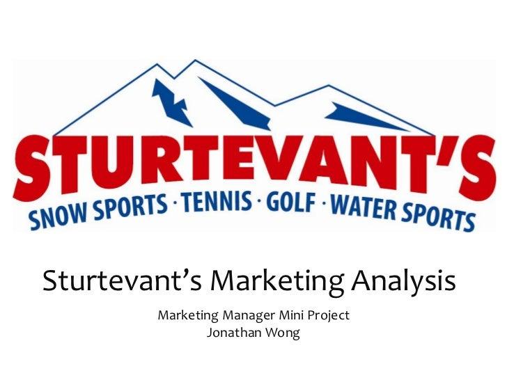 Sturtevant's Marketing Analysis<br />Marketing Manager Mini ProjectJonathan Wong<br />