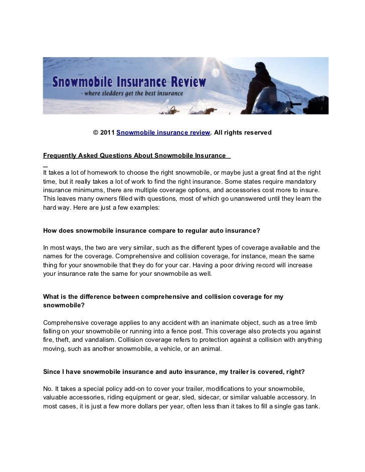 © 2011 Snowmobile insurance review. All rights reservedFrequently Asked Questions About Snowmobile InsuranceIt takes a lot...