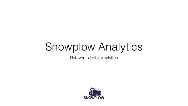 Snowplow Analytics Reinvent digital analytics
