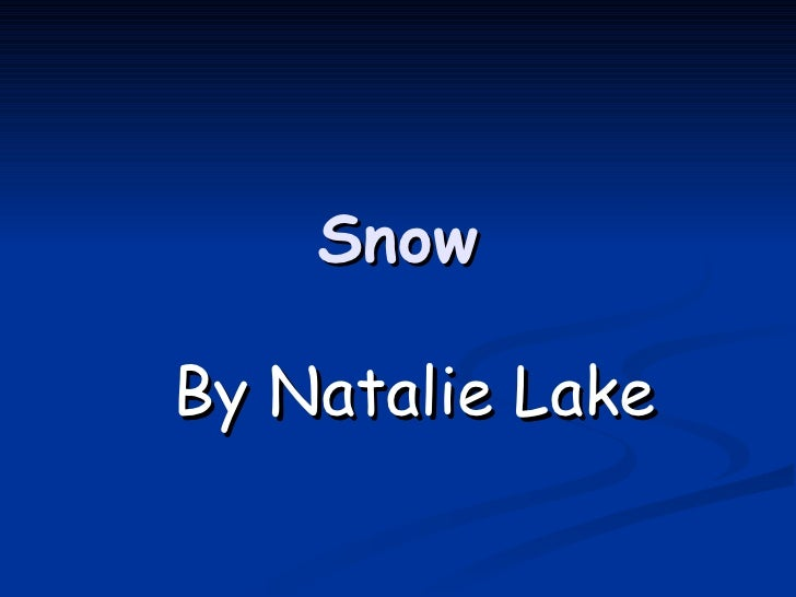 Snow By Natalie Lake