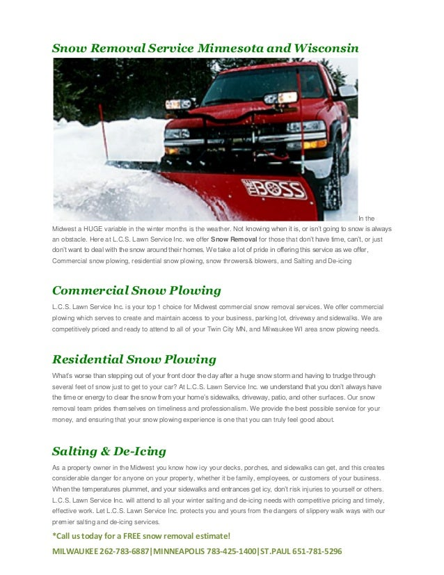 Snow Removal Service Minnesota and Wisconsin  In the Midwest a HUGE variable in the winter months is the weather. Not know...