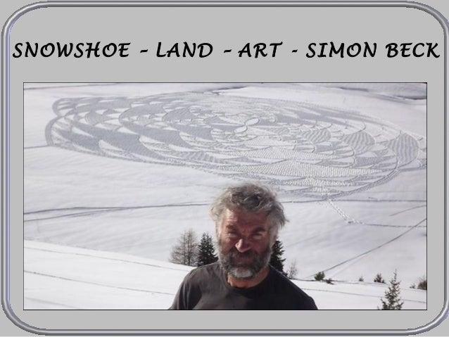 SNOWSHOE – LAND – ART - SIMON BECK