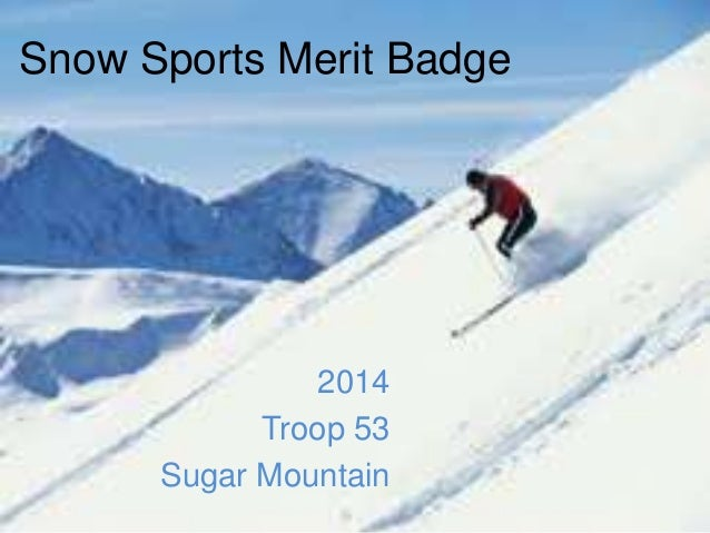 Snow Sports Merit Badge  2014 Troop 53 Sugar Mountain