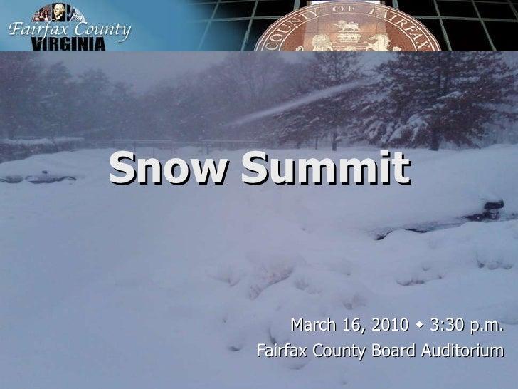 Snow Summit March 16, 2010    3:30 p.m. Fairfax County Board Auditorium