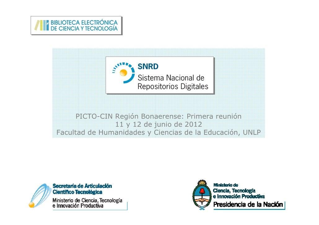 PICTO-CIN Región Bonaerense: Primera reunión                11 y 12 de junio de 2012Facultad de Humanidades y Ciencias de ...