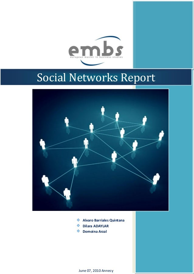Social Networks Report Alvaro Barriales Quintana Dilara ADAYLAR Domoina Arzal June 07, 2010 Annecy