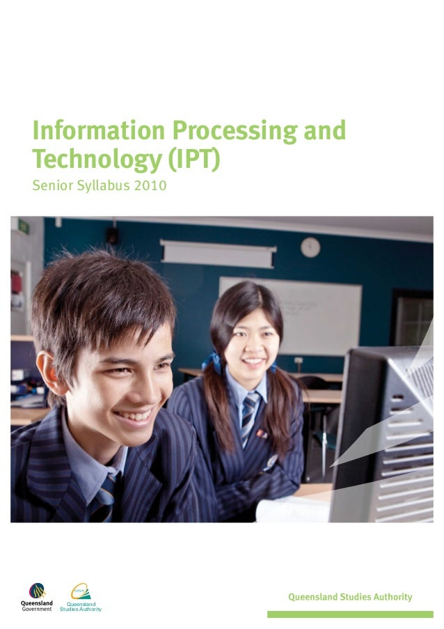 Queensland Studies Authority Information Processing and Technology (IPT) Senior Syllabus 2010