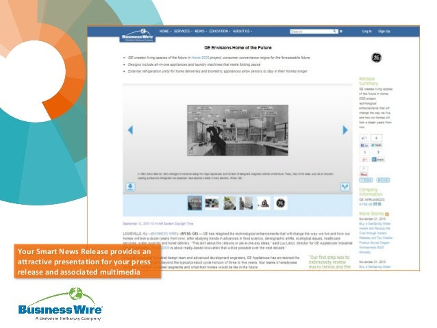 Your Smart News Release provides an attractive presentation for your press release and associated multimedia