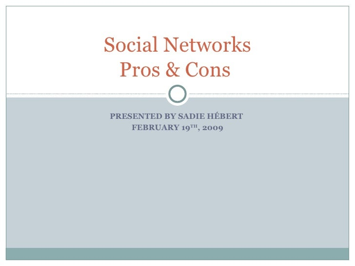 What are the pros and cons of social networking sites?
