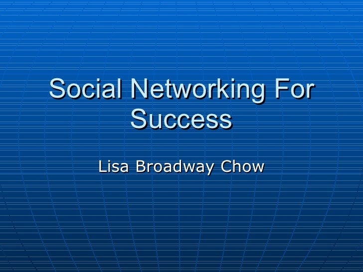 Social Networking For Success Lisa Broadway Chow