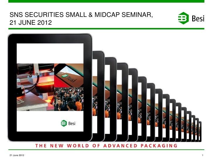 SNS SECURITIES SMALL & MIDCAP SEMINAR,21 JUNE 201221 June 2012                             1