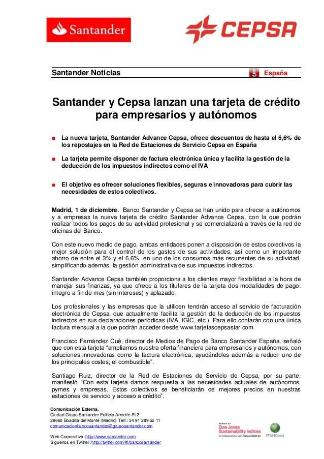Comunicación Externa.  Ciudad Grupo Santander Edificio Arrecife Pl.2  28660 Boadilla del Monte (Madrid) Telf.: 34 91 289 5...