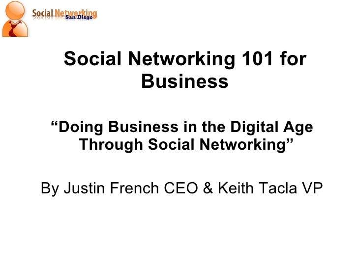 "Social Networking 101 for Business <ul><li>"" Doing Business in the Digital Age Through Social Networking""   </li></ul><ul>..."