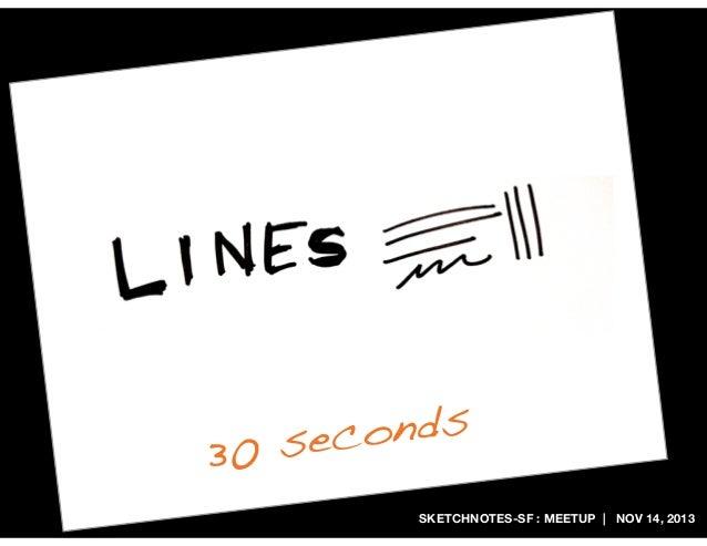 onds 0 sec 3 SKETCHNOTES-SF : MEETUP   NOV 14, 2013