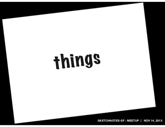 i ngs th  SKETCHNOTES-SF : MEETUP   NOV 14, 2013