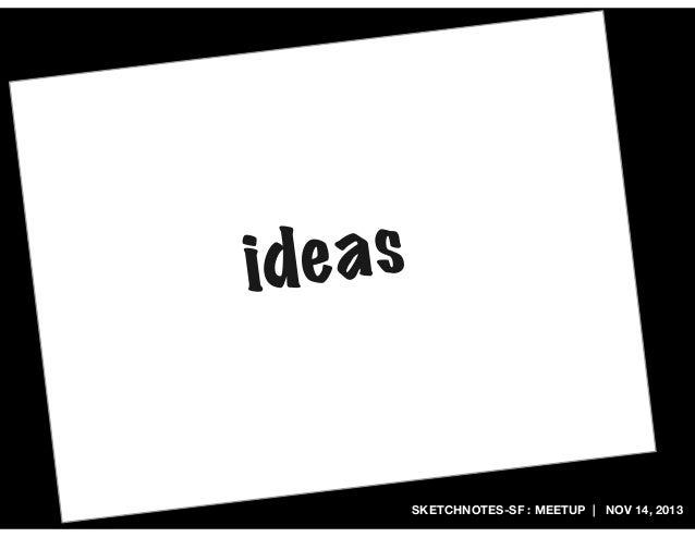 eas id  SKETCHNOTES-SF : MEETUP   NOV 14, 2013