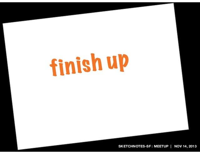 h up i n is f  SKETCHNOTES-SF : MEETUP   NOV 14, 2013