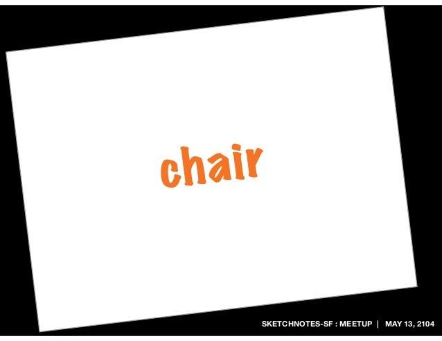 SKETCHNOTES-SF : MEETUP | MAY 13, 2104 chair