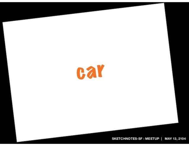 SKETCHNOTES-SF : MEETUP | MAY 13, 2104 car
