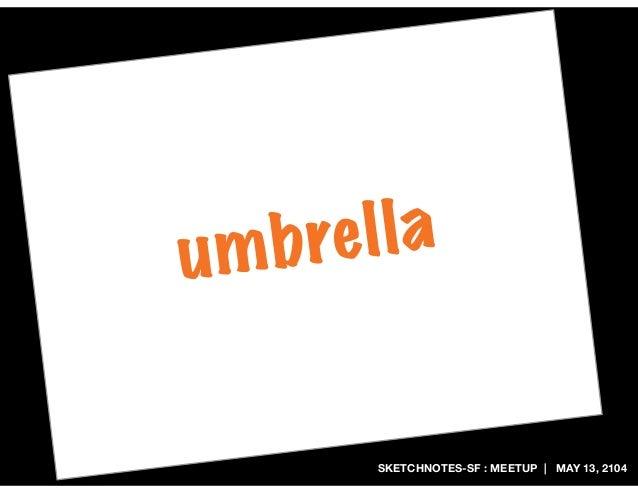 SKETCHNOTES-SF : MEETUP | MAY 13, 2104 umbrella