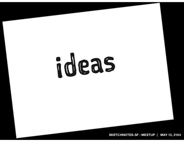 SKETCHNOTES-SF : MEETUP | MAY 13, 2104 ideas