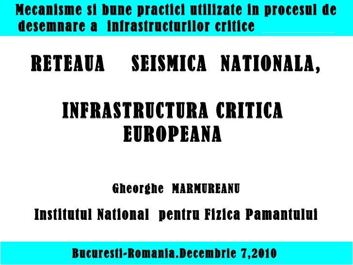 Mecanisme si bune practici utilizate in procesul de desemnare a  infrastructurilor critice   RETEAUA  SEISMICA  NATIONALA,...