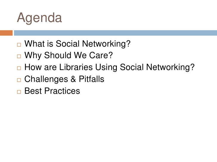 Social Networking & Libraries: Best Practices & Challenges Slide 2