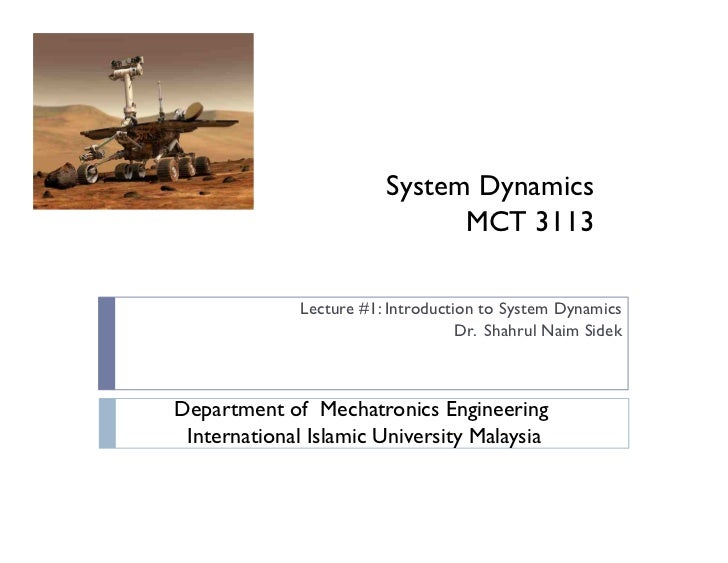 System Dynamics                               MCT 3113              Lecture #1: Introduction to System Dynamics           ...
