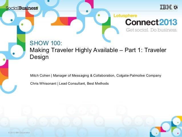 SHOW 100:                     Making Traveler Highly Available – Part 1: Traveler                     Design              ...