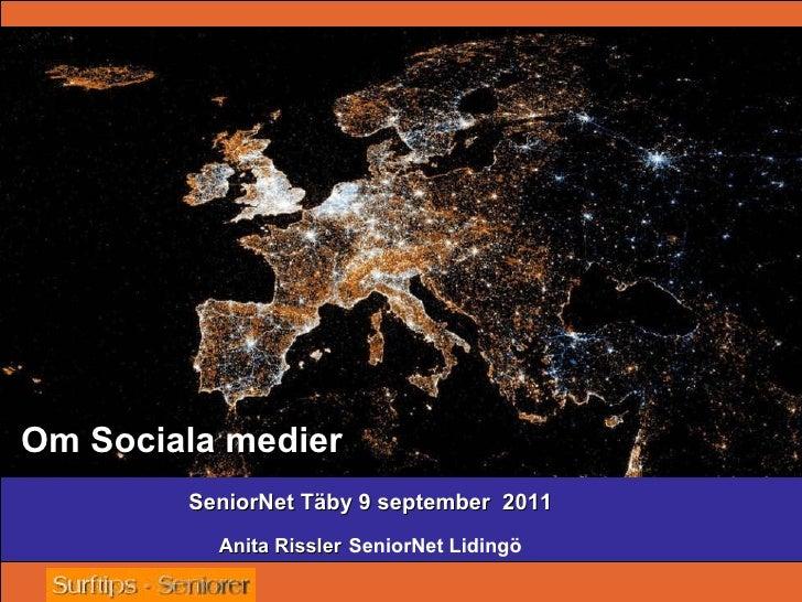 SeniorNet Täby 9 september  2011 Anita Rissler   SeniorNet Lidingö Om Sociala medier