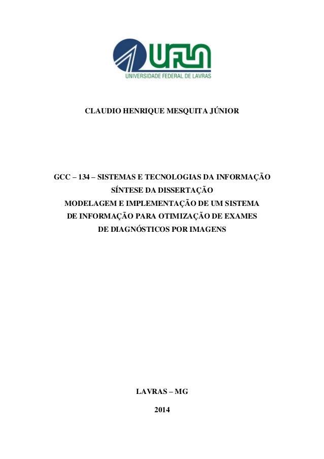 CLAUDIO HENRIQUE MESQUITA JÚNIOR GCC – 134 – SISTEMAS E TECNOLOGIAS DA INFORMAÇÃO SÍNTESE DA DISSERTAÇÃO MODELAGEM E IMPLE...