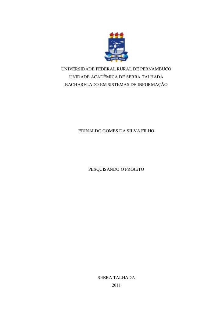UNIVERSIDADE FEDERAL RURAL DE PERNAMBUCO  UNIDADE ACADÊMICA DE SERRA TALHADA BACHARELADO EM SISTEMAS DE INFORMAÇÃO      ED...