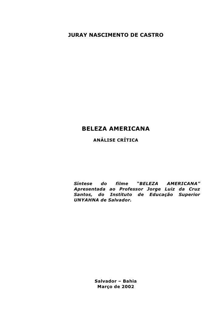 """JURAY NASCIMENTO DE CASTRO        BELEZA AMERICANA        ANÁLISE CRÍTICA      Síntese  do   filme   """"BELEZA   AMERICANA"""" ..."""