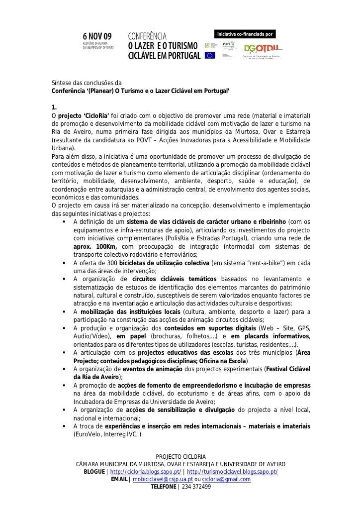 Síntese das conclusões da Conferência '(Planear) O Turismo e o Lazer Ciclável em Portugal'  1. O projecto 'CicloRia' foi c...