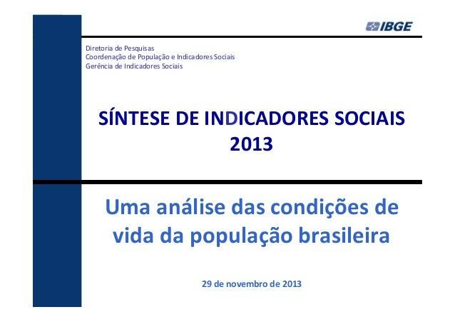 Diretoria de Pesquisas Coordenação de População e Indicadores Sociais Gerência de Indicadores Sociais  SÍNTESE DE INDICADO...