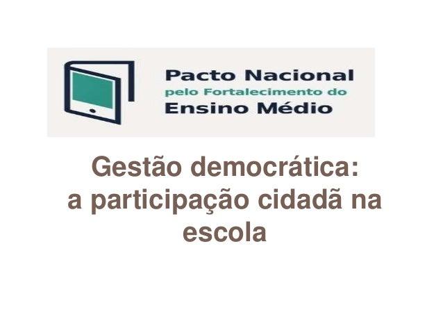 Gestão democrática: a participação cidadã na escola