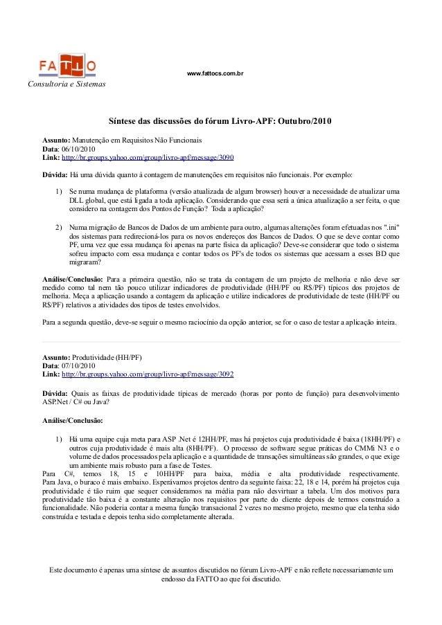 Consultoria e Sistemas www.fattocs.com.br Síntese das discussões do fórum Livro-APF: Outubro/2010 Assunto: Manutenção em R...