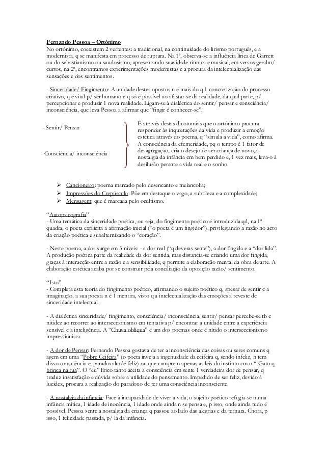 Fernando Pessoa – Ortónimo No ortónimo, coexistem 2 vertentes: a tradicional, na continuidade do lirismo português, e a mo...