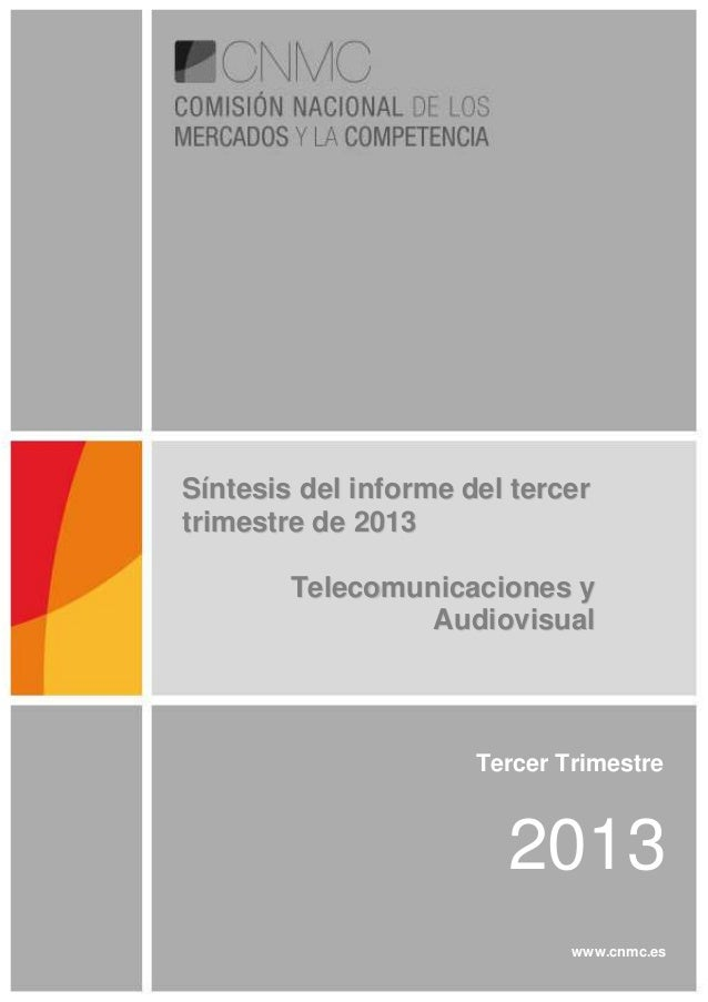 Síntesis del informe del tercer trimestre de 2013 Telecomunicaciones y Audiovisual  Tercer Trimestre  2013 www.cnmc.es