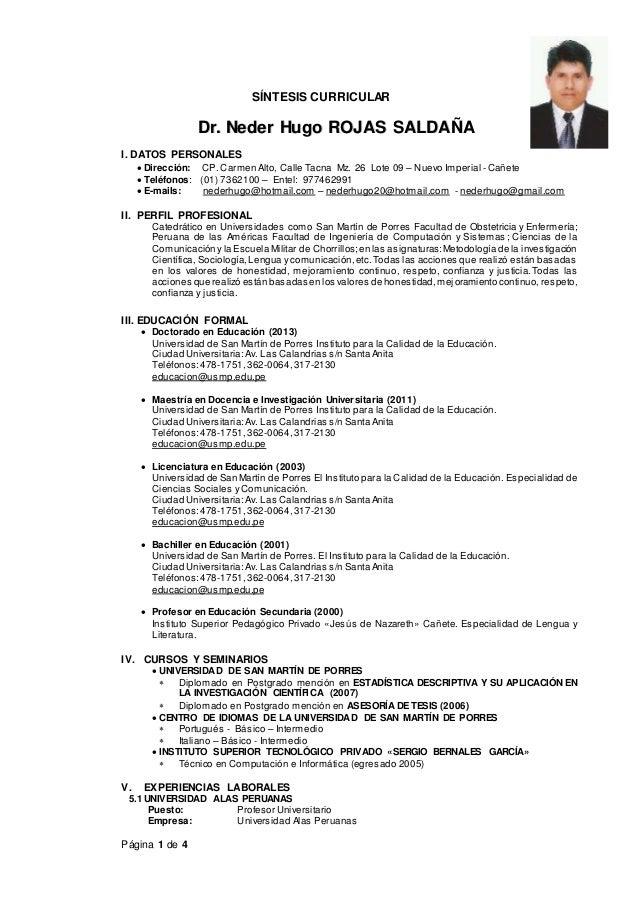 Página 1 de 4 SÍNTESIS CURRICULAR DDrr.. NNeeddeerr HHuuggoo RROOJJAASS SSAALLDDAAÑÑAA I. DATOS PERSONALES  Dirección: CP...