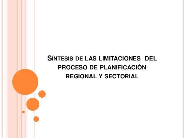 SÍNTESIS DE LAS LIMITACIONES DEL PROCESO DE PLANIFICACIÓN REGIONAL Y SECTORIAL