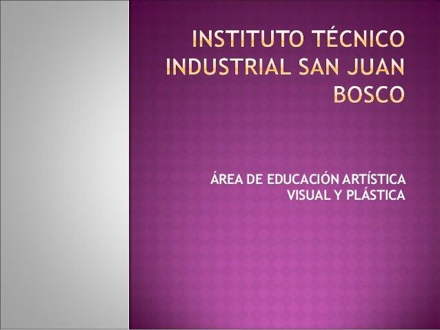 ÁREA DE EDUCACIÓN ARTÍSTICA          VISUAL Y PLÁSTICA